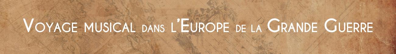 Voyage Musical dans l'Europe de la Grande Guerre